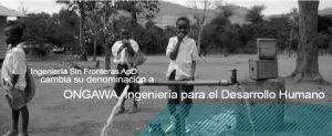 Ingeniería Sin Fronteras ApD cambia de denominación a ONGAWA, Ingeniería para el Desarrollo Humano