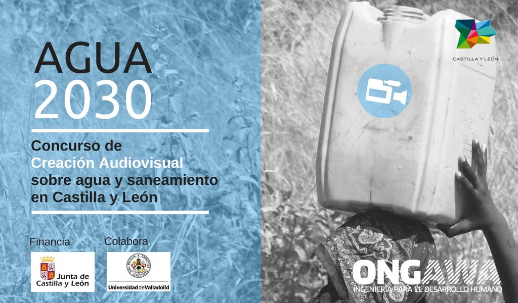 Agua 2030. Concurso de Creación Audiovisual sobre agua y saneamiento en Castilla y León
